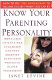Janet Levine - Know Your Parenting Personality: How To Use the Enneagam To Become The Best Parent You Can Be